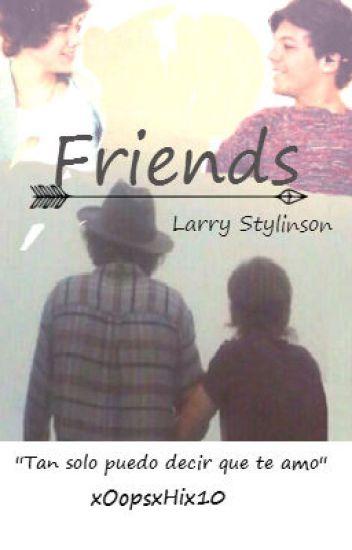 Friends (Larry Stylinson)