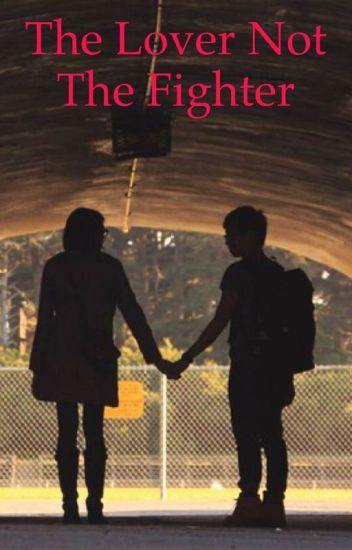 The Lover Not The Fighter