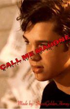 Call me Mahone by SweetGoldenHoney