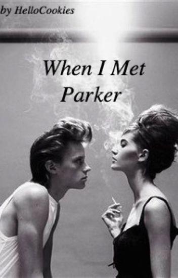 When I Met Parker