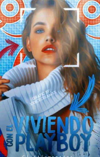 Viviendo con el Playboy. #VCEP1 [EN EDICIÓN]