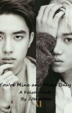 You're Mine and Mine Only (A Kaisoo Fanfic) by JJblueotter