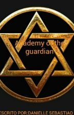 Academy of the guardian by daniellesebastiao