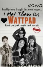 I Met Them On Wattpad ❤ by livmelanin