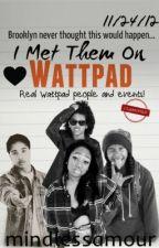 I Met Them On Wattpad ❤ by radiatings