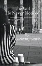 The Girl He Never Noticed by quote-my-comic