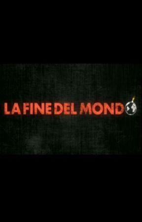 LA FINE DEL MONDO by VivianaNicolosi