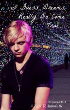 I Guess Dreams Really Do Come True // r.l by R5lover101
