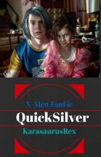 Quicksilver / X-Men Fanfic (On Hiatus) by Karasaurusrex