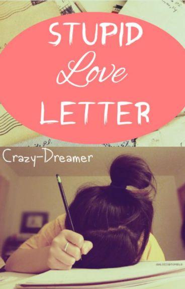 Stupid Love Letter