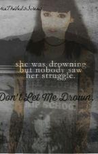 Don't Let Me Drown. (Oli Sykes) by PierceTheVeilsSirens