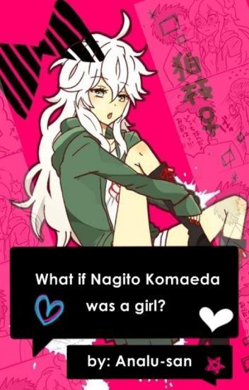 What if Nagito Komaeda was a girl?
