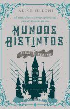 Serena - Mundos Distintos [COMPLETO] by AlineBelloni