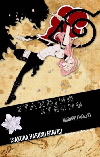 Standing Strong (A Sakura Haruno Fanfic)