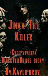 Jinxx The Killer(Creepypasta/BlackveilBrides) by ccspikachu