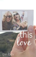 This Love (Sequel to I Know Places - Kaylor Fan Fiction) *COMPLETED* by Tays_Cupcake