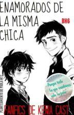 Enamorados de la misma chica. ||Hiro y tu|| ||Tadashi y Tu|| by CrazyLoveFace