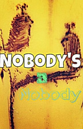 Nobody's a Nobody by theReaderInMe