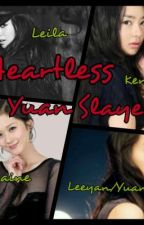 HEARTLESS : YUAN SLAYER (OnHold) by ItsHeavenlyWithYou