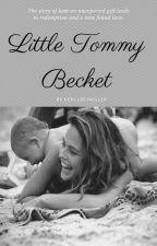 Little Tommy Becket. by Keri8794