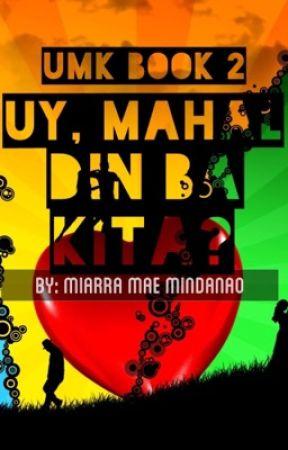 Uy, Mahal din ba kita? (UMK Book 2) by MiarraMaeM