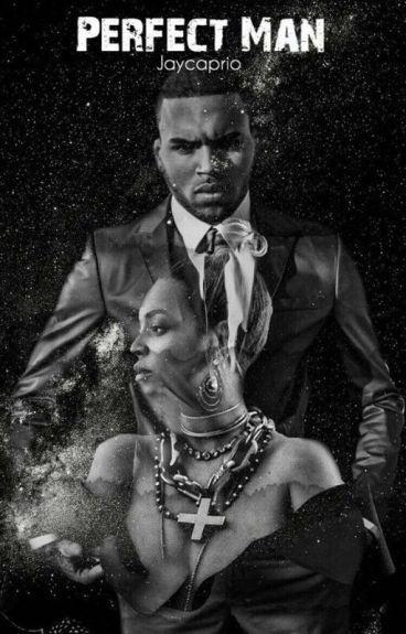 Perfect Man || Chris Brown x Beyoncé