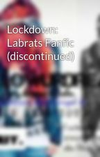 Lockdown: Labrats Fanfic (discontinued)  by Followurdreamz