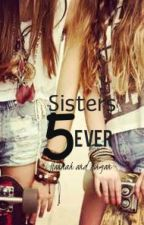Sisters 5ever (A Connor Franta, Troye Sivan, Our2ndLife, and MAGCON fanfic) by Em_Bunny_Hannah