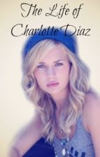 The Life of Charlotte Diaz by Tasting_Rainbows