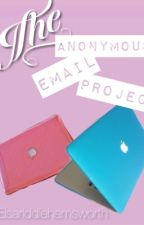 The Anonymous E-mail Project by elsariddlehemsworth