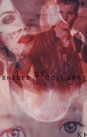 Shades Of Collapse {2} by WeAreStoryWriters