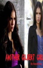 Another Gilbert Girl (A Vampire Dairies Fan Fiction) by RayneEbony