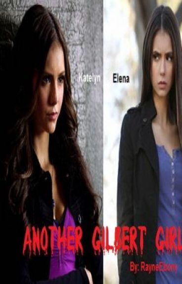 Another Gilbert Girl (A Vampire Dairies Fan Fiction)