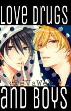 Love Drugs and Boys (boyxboy yaoi) by eVaWee