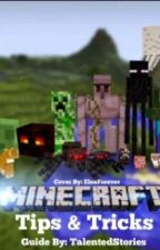 Minecraft Tricks & Tips by TalentedStories