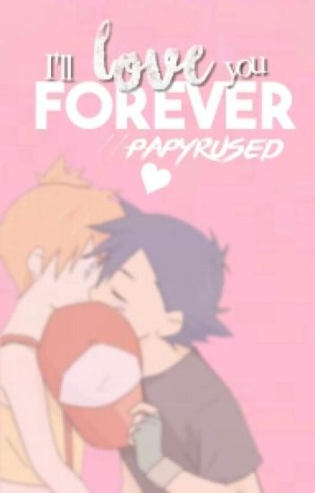 I'll love you forever {PokeShipping} ((I Made This When I Was Like 10 Dont Judge