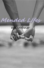Mended Lifes (On hold) by tesserbear