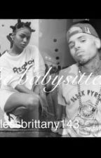The Babysitter (A Chris Brown Romance) by MindlessBrittany143