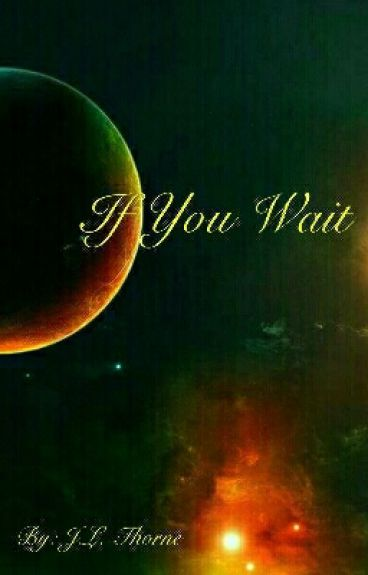 If You Wait by xxButterflyKissesxx