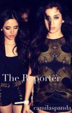The Reporter (Camren) by camilaspanda