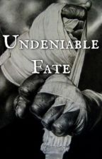 Undeniable Fate by ilovewriting201
