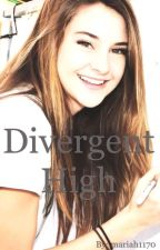 Divergent High by mariah1170