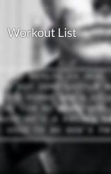 Workout List by BoneTight101