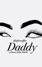 Daddy. [Jensen Ackles Fanfic]✔️ Complete by _superfluous_