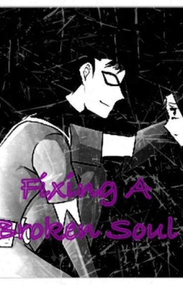 Fixing A Broken Soul