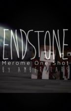 Endstone: Merome One Shot by amberstars