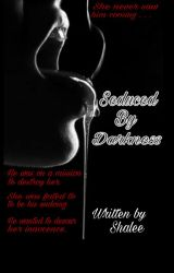 Seduced By Darkness [18+] by Sbutler91