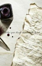 Cartas que leíste demasiado tarde by Arissac2829