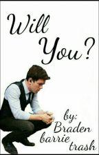 Will You? (A Cody Carson Fan Fiction) by Bradenbarrietrash