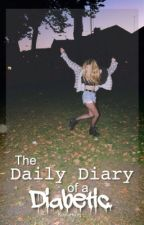 The Daily Diary of a Diabetic by KaylaHalm